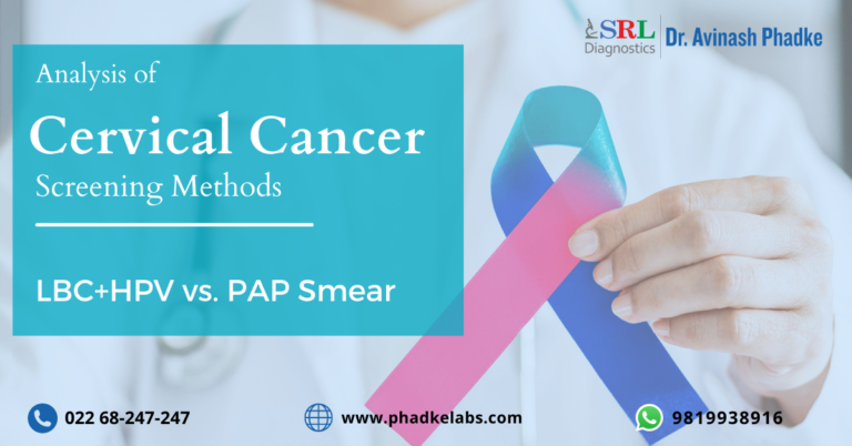 Cervical Cancer Screening: An analysis Liquid-based cytology (LBC) + HPV test v/s Conventional Pap smear test.